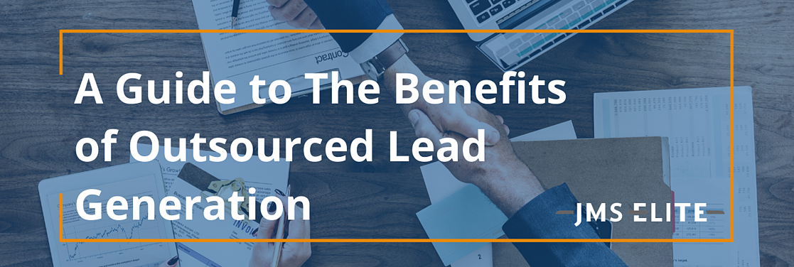 Guide to the Benefits of Outsourced Lead Generation